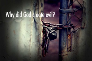 why-did-god-create-evil
